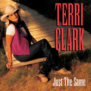 Just The Same/Terri Clark