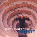Infinity (feat. Michael Brecker)/McCoy Tyner Trio