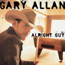 Alright Guy/Gary Allan