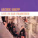 Live in San Francisco/Archie Shepp