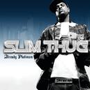 Already Platinum/Slim Thug