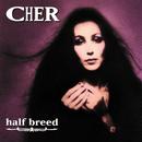 Half Breed/Cher