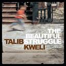 The Beautiful Struggle/Talib Kweli