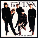 One Thing Leads To Another: Greatest Hits/The Fixx
