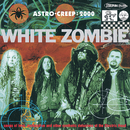 Astro Creep: 2000 Songs Of Love, Destruction And Other Synthetic Delusions Of The Electric Head/White Zombie