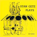 Stan Getz Plays (Clef Records LPR)/Stan Getz