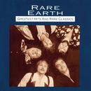 Greatest Hits And Rare Classics/Rare Earth
