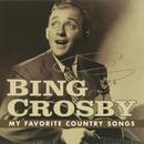 My Favorite Country Songs/Bing Crosby