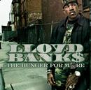 The Hunger For More/Lloyd Banks