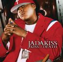 Kiss Of Death/Jadakiss