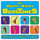 Pay Attention/The Mighty Mighty Bosstones