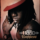 Ruthless/Ace Hood