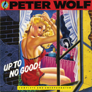 Up To No Good/Peter Wolf