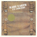 In Concert (Live In Concert, US/1971)/Rare Earth