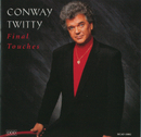 Final Touches/Conway Twitty