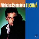 Tucuma/Vinicius Cantuaria
