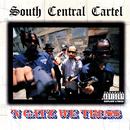 'N Gatz We Truss/South Central Cartel