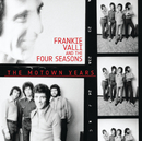 The Motown Years/Frankie Valli And The Four Seasons