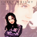 Right In The Middle Of It/Chely Wright