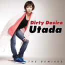 Dirty Desire (The Remixes) (The Remixes)/Utada Hikaru
