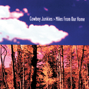 Miles From Our Home/Cowboy Junkies