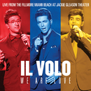 We Are Love (Live From The Fillmore Miami Beach At Jackie Gleason Theater)/Il Volo