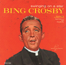 Swinging On A Star/Bing Crosby