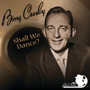 Shall We Dance?/Bing Crosby