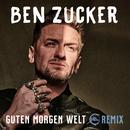 Guten Morgen Welt (HBz Remix)/Ben Zucker
