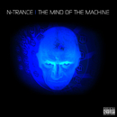 The Mind Of The Machine/N-Trance