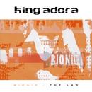 Bionic / The Law/King Adora