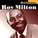 Specialty Profiles: Roy Milton/Roy Milton