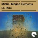 Les éléments : la Terre/Michel Magne
