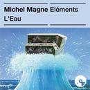 Les éléments : L'eau/Michel Magne