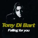 Falling For You/Tony Di Bart