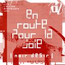 En route pour la joie (Live à l'Elysée Montmartre / Mai 1991)/Noir Désir