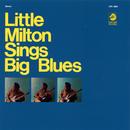 Sings Big Blues/Little Milton