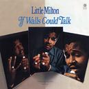 If Walls Could Talk/Little Milton