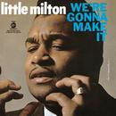 We're Gonna Make It/Little Milton