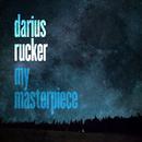 My Masterpiece/Darius Rucker