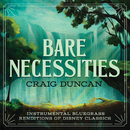 Bare Necessities: Instrumental Bluegrass Renditions Of Disney Classics/Craig Duncan