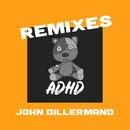 John Dillermand (Remixes)/ADHD