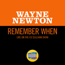 Remember When (Live On The Ed Sullivan Show, October 10, 1965)/Wayne Newton