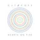 Hearts Of Fire/Cut Copy