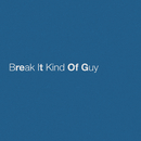 Break It Kind Of Guy/Eric Church