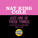 Just One Of Those Things (Live On The Ed Sullivan Show, June 10, 1956)/Nat King Cole
