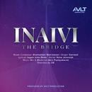 Inaivi (The Bridge)/Santesh