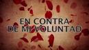 En Contra De Mi Voluntad (LETRA)/La Arrolladora Banda El Limón De René Camacho