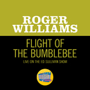 Flight Of The Bumblebee (Live On The Ed Sullivan Show, December 18, 1960)/Roger Williams
