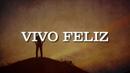 Vivo Feliz (LETRA)/La Arrolladora Banda El Limón De René Camacho
